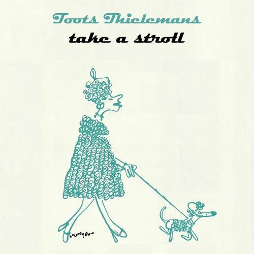 Take A Stroll von Toots Thielemans
