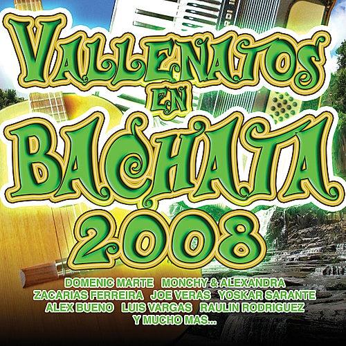 Vallenatos en Bachata 2008 de Various Artists