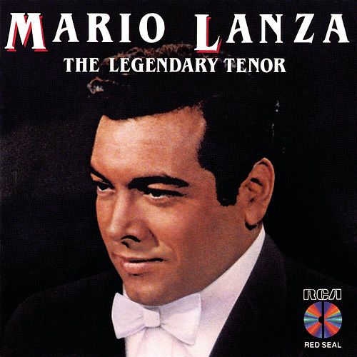 The Legendary Tenor by Mario Lanza