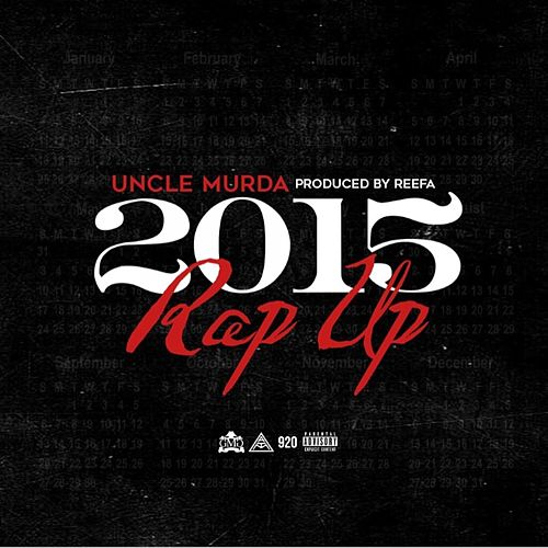Rap Up (2015) - Single von Uncle Murda