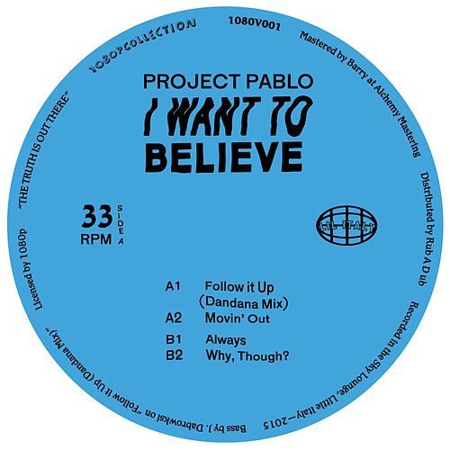 I Want To Believe by Project Pablo