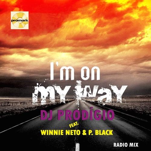 I'm on My Way (feat. Winnie Neto and P. Black) Radio Version by DJ Prodigio