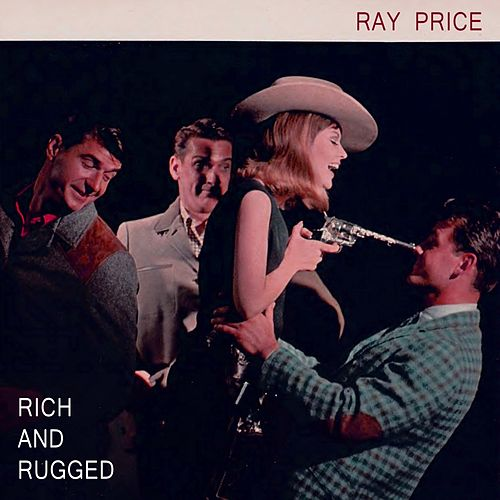 Rich And Rugged by Ray Price