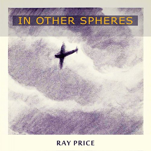 In Other Spheres by Ray Price