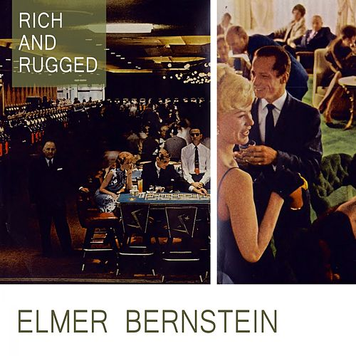 Rich And Rugged von Elmer Bernstein