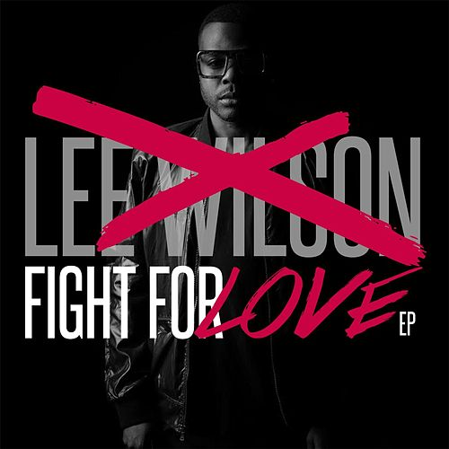 Fight for Love EP by Lee Wilson