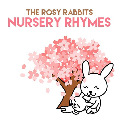 Nursery Rhymes de The Rosy Rabbits