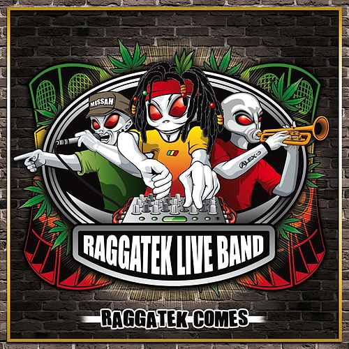Raggatek Comes von Raggatek Live Band