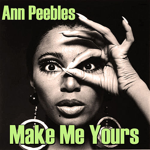 Make Me Yours de Ann Peebles