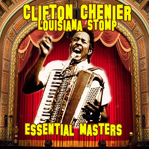 Louisiana Stop - Essential Masters de Clifton Chenier