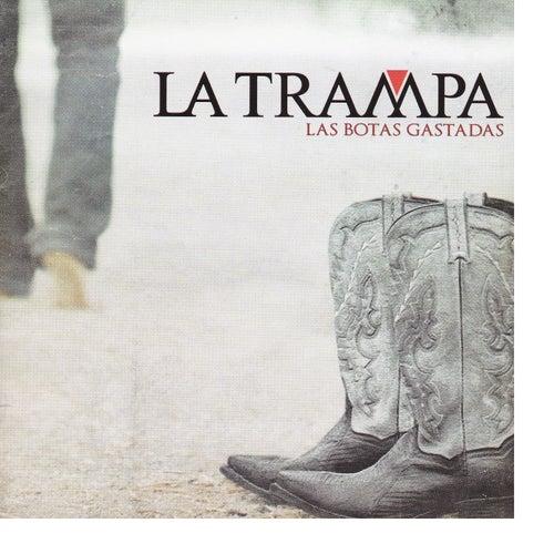 Las Botas Gastadas by Trampa