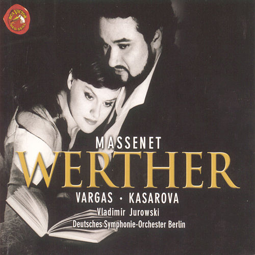 Massenet: Werther by Vladimir Jurowski
