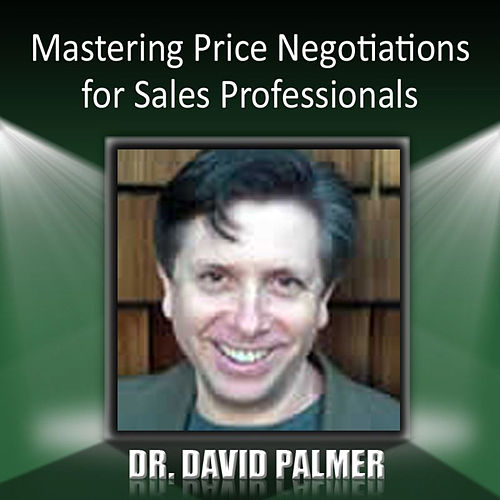 Mastering Price Negotiations for Sales Professionals de David Palmer