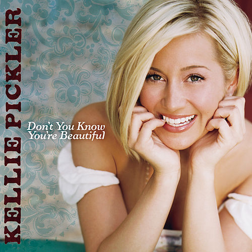 Don't You Know You're Beautiful de Kellie Pickler