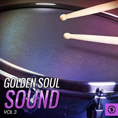 Golden Soul Sound, Vol. 3 by Various Artists