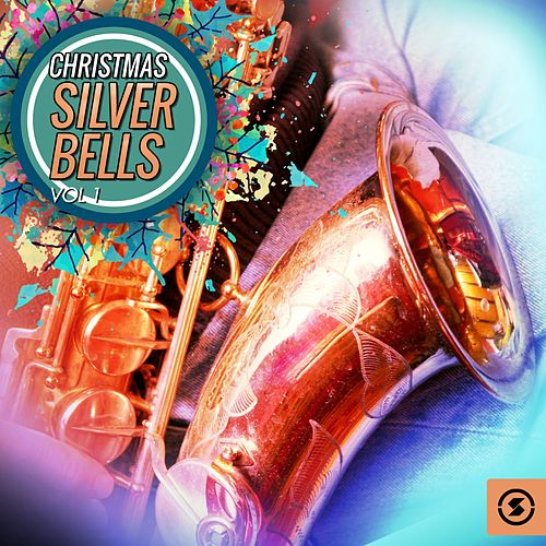 Christmas Silver Bells, Vol. 1 by Various Artists