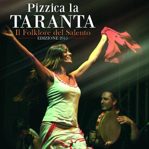 Pizzica la taranta (Il folklore del Salento edizione 2015) by Various Artists