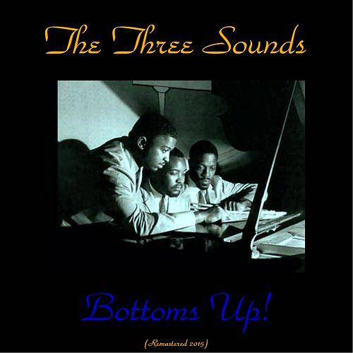 Bottoms up! (Remastered 2015) by The Three Sounds