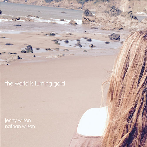 The World Is Turning Gold von Jenny Wilson