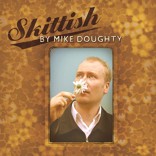 Skittish by Mike Doughty
