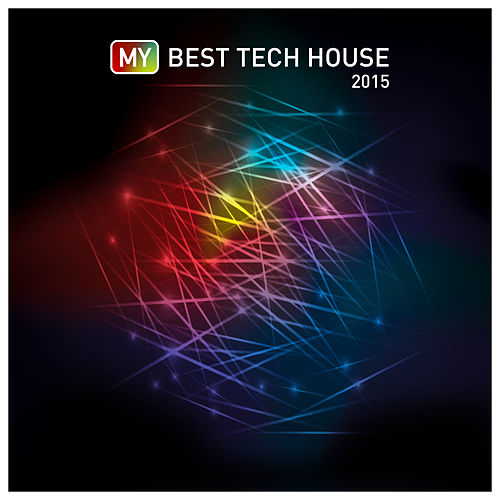 My Best Tech House 2015 von Various Artists