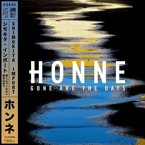 Gone Are the Days (Shimokita Import) by HONNE
