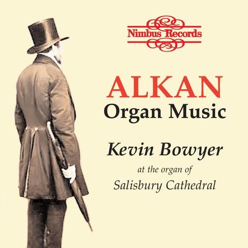Alkan: Organ Music by Kevin Bowyer