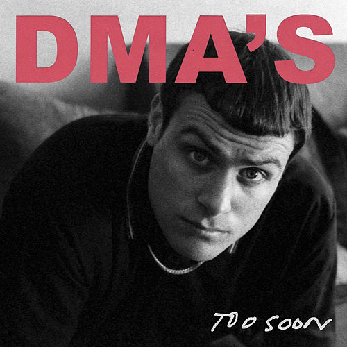 Too Soon by DMA's