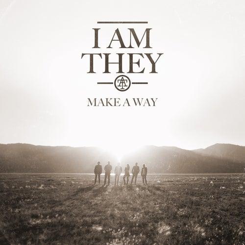 Make a Way (Radio Version) by I Am They
