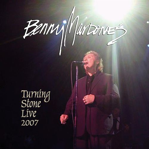 Turning Stone Live 2007 de Benny Mardones