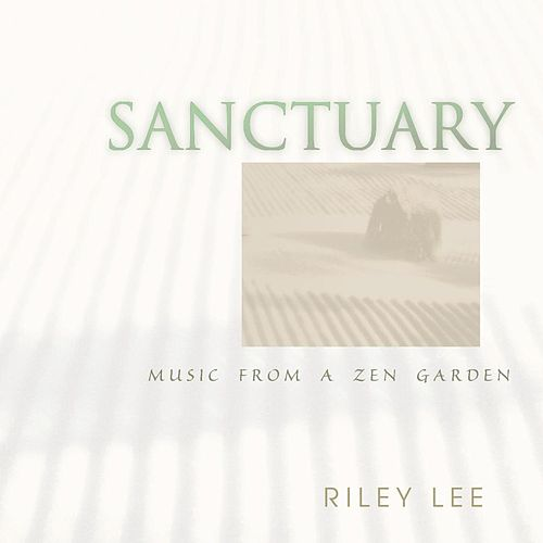 Sanctuary - Music From A Zen Garden de Riley Lee