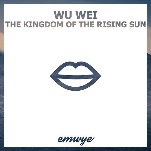 The Kingdom of the Rising Sun de Wu Wei