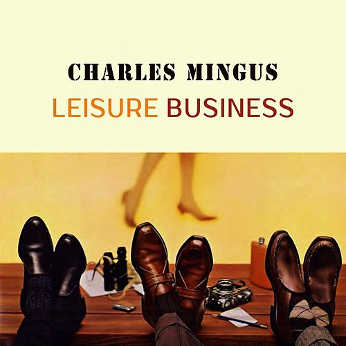 Leisure Business von Charles Mingus