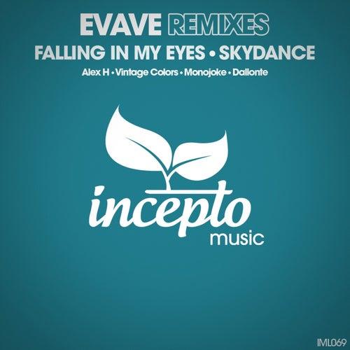 Falling in My Eyes / Skydance (Remixes) de Evave
