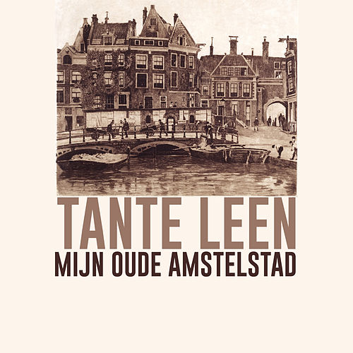 Mijn Oude Amstelstad von Tante Leen