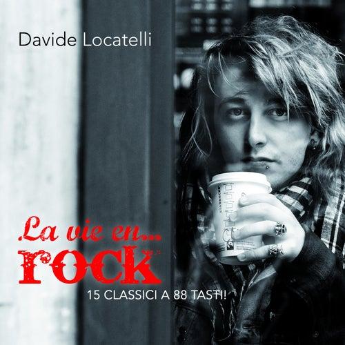 La  vie en... Rock (15 classici a 88 tasti!) di Davide Locatelli