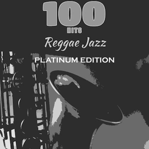 100 Hits Reggae Jazz (Platinum Edition) by Various Artists