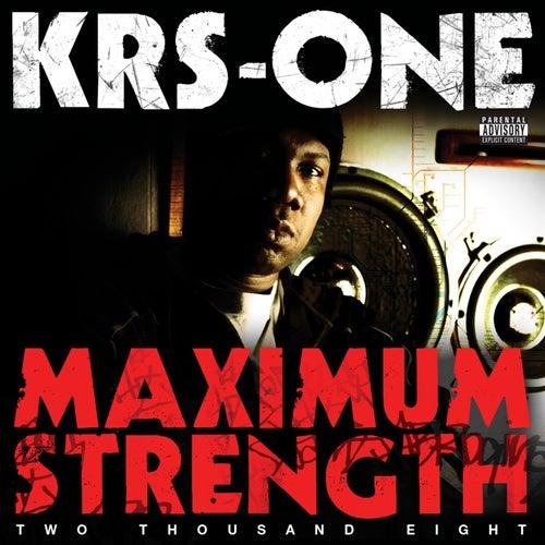 Maximum Strength 2008 de KRS-One