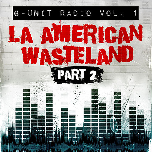 G-Unit Radio, Vol. 1: La American Wasteland, Pt. 2 de Various Artists