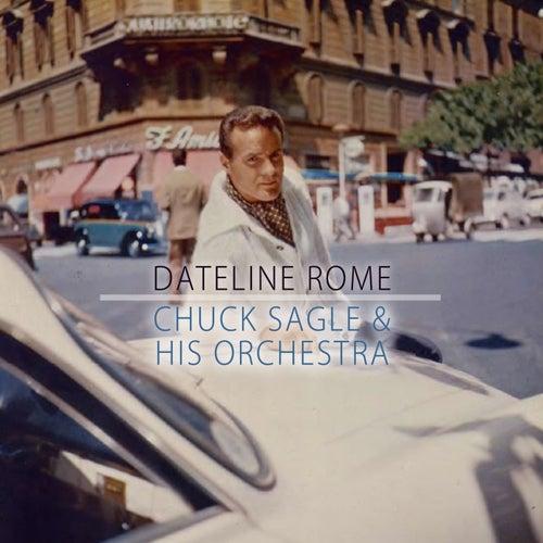 Dateline Rome von Chuck Sagle
