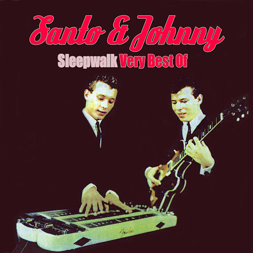Sleepwalk - The Best Of di Santo and Johnny