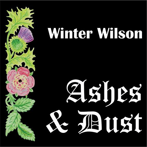 Ashes & Dust by Winter Wilson