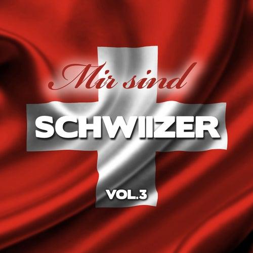 Mir sind Schwiizer, Vol. 3 by Various Artists