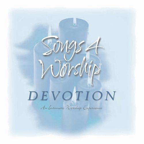 Songs 4 Worship: Devotion by Various Artists