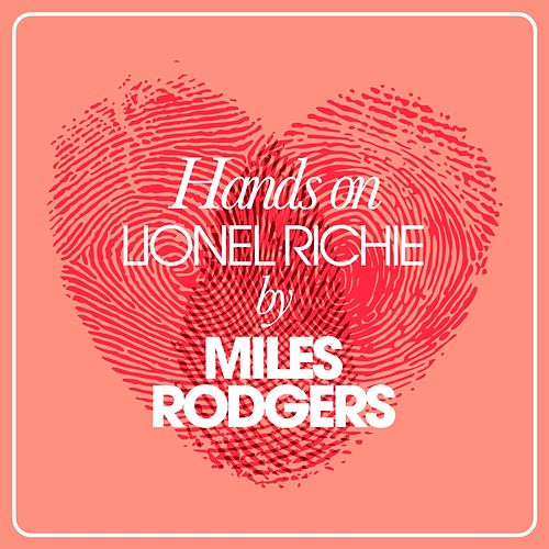 Hands On Lionel Richie By Miles Rodgers by Miles Rodgers