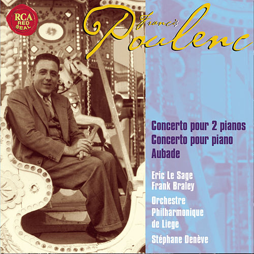 Poulenc: Two Pianos And Piano Concertos, Aubade by Eric Le Sage
