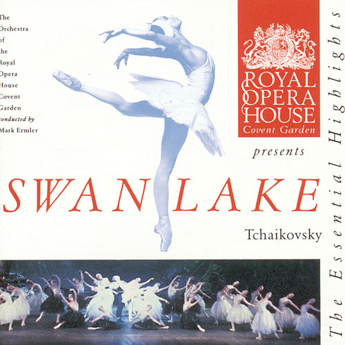 Tchaikovsky: Swan Lake Highlights von Orchestra of the Royal Opera House