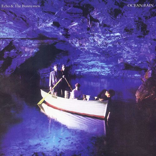 Ocean Rain (Deluxe Version) by Echo and the Bunnymen