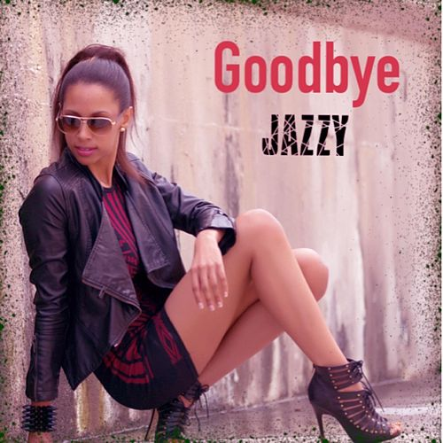 Goodbye - Single von Jazzy