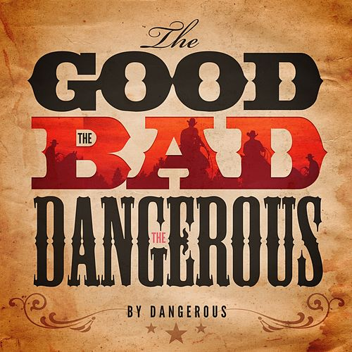 The Good, the bad and the Dangerous LP by DANGEROUS